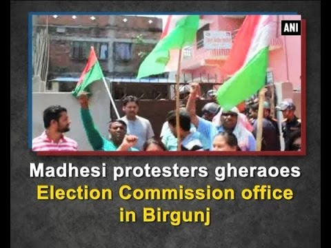 Madhesi protesters gheraoes Election Commission office in Birgunj - Nepal News
