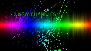 update!! 2 new channels