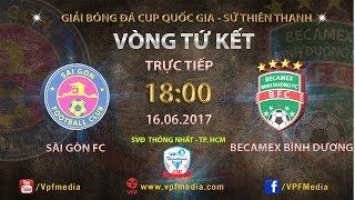 full  sai gon fc vs becamex binh duong  tu ket luot di cup quoc gia - su thien thanh 2017