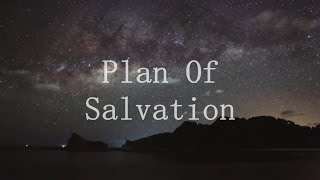 Plan of Salvation (What Mขst I Do To Go To Heaven?)