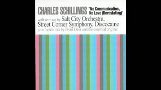 Charles Schillings - No Communication, No Love (Devastating) (Salt City Orchestra Mix)