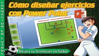 Cómo diseñar ejercicios de fútbol con Power Point [Fútbol formativo] [NNTT y fútbol]