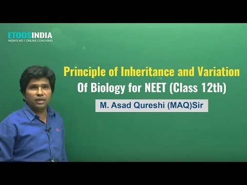 NEET I Biology I Principle of Inheritance & Variation I M. Asad Qureshi Sir From ETOOSINDIA.COM