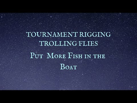 Tournament Rigging Trolling Flies-Catch More Fish