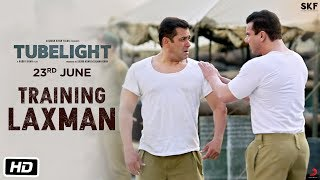 Tubelight | Training Laxman | Salman Khan | Releasing on 23rd June