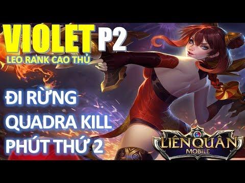 Nữ Hoàng Pháo Hoa Violet đi rừng leo rank cao thủ ăn Quadra Kill từ Phút 2 cách lên đồ cực mạnh