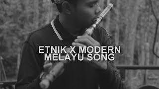 MELAYU SONG - ETNIK X MODERN ( ALF & Ethnittude )