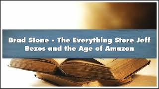 Brad Stone The Everything Store Jeff Bezos and the Age of Amazon Part 01 Audiobook