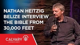 Nathan Heitzig Belize Interview - The Bible From 30,000 Feet