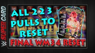 WWE SuperCard   ALL 223 RESETS TO FINAL WM34 PULL   On My Way To Goliath Tier  