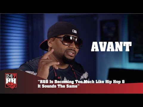 Avant - R&B Is Becoming Too Much Like Hip Hop, And Sounds The Same (247HH Exclusive)