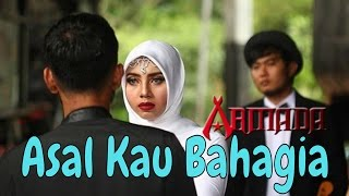 Armada - Asal Kau Bahagia (Video Klip)