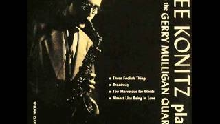 Lee Konitz with Gerry Mulligan Quartet - Almost Like Being in Love