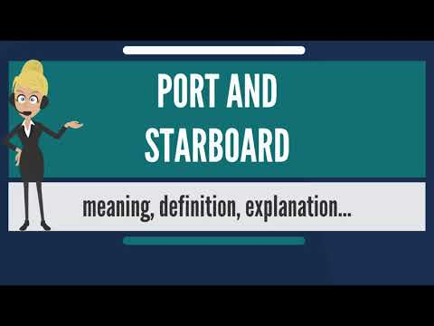 What is PORT AND STARBOARD? What does PORT AND STARBOARD mean? PORT AND STARBOARD meaning