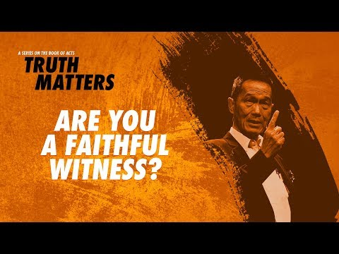 Truth Matters - Are You A Faithful Witness? - Peter Tanchi