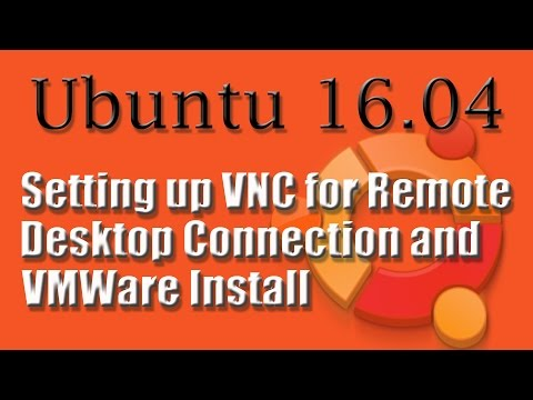 Ubuntu 16.04 VMWare Install and Remote Desktop Setup
