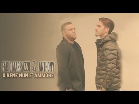 Fabio Marrazzo Ft. Anthony - O Bene Nun E' Ammore (Video Ufficiale 2017)