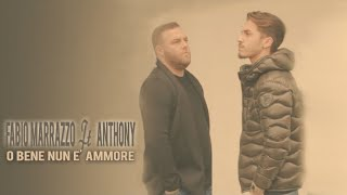 Fabio Marrazzo Ft. Anthony - O Bene Nun E' Ammore (Video Ufficiale 2017)