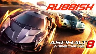 10 reasons why Asphalt 8 is Rubbish