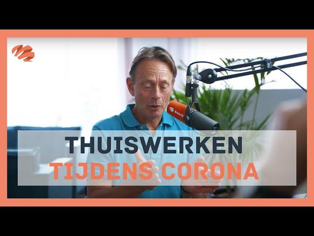 Thuiswerken tijdens Corona, de voordelen en valkuilen