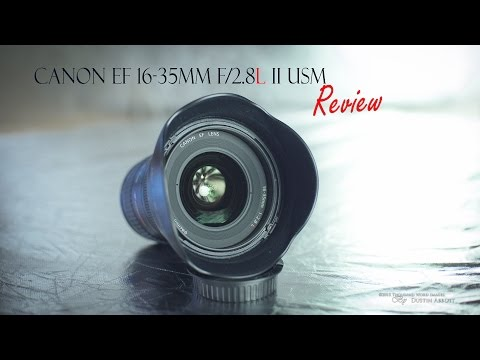 Canon EF 16-35mm f/2.8L II USM Hands On Review