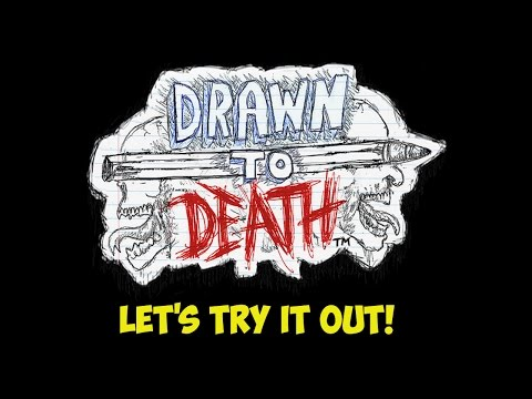 Drawn To Death: Lets Try It Out! Its HILARIOUS!