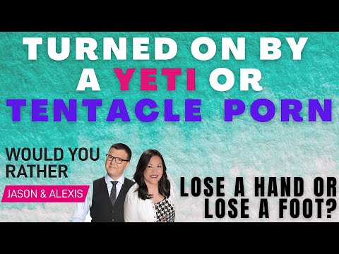 Yeti Porn or Tentacle Porn - Would You Rather