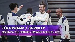 Les buts et le débrief de Tottenham / Burnley - Premier League (J26)