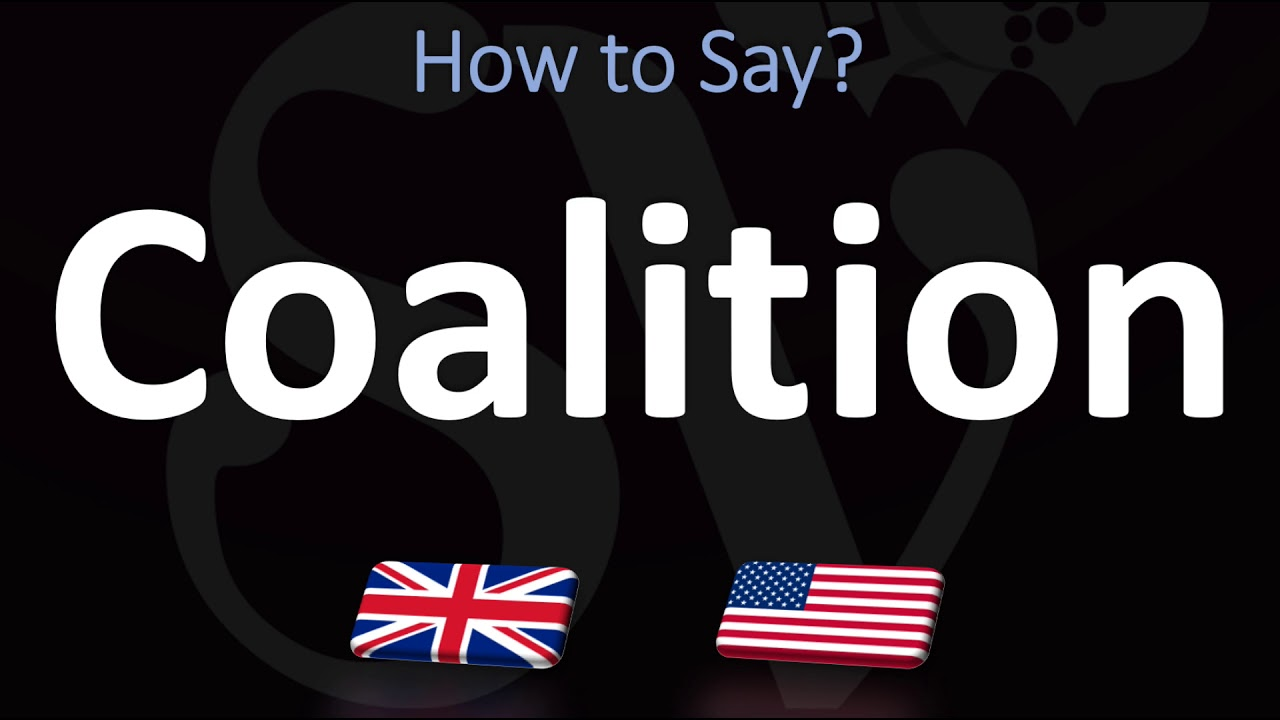 How to Pronounce Coalition? (CORRECTLY)