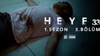 Heye33' 1. Sezon  3. Bölüm