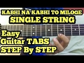 Download Kabhi na kabhi to miloge (Shaapit) Guitar tabs lesson (single string) quite easy for beginners MP3 song and Music Video