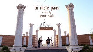 TU MERE PAAS | WAZIR | COVER BY BHRAM