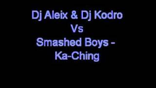 Dj Aleix & Dj Kodro Vs Smashed Boys - Ka-Ching