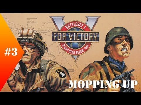 V for Victory : Utah Beach ► Mopping Up #3 ► An American Blitzkrieg (well kind of)!