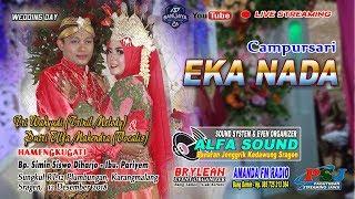 Live #EKA_NADA #SANJAYA MULTIMEDIA #ALFA_SOUND //Live Sungkul - 17 Desember 2018