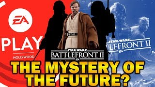 THE MYSTERY OF THE FUTURE? Star Wars Battlefront 2 EA Play, Clone Wars, Leaks and More