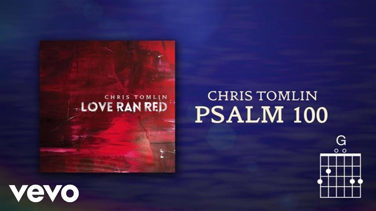 Chris Tomlin Psalm 100 Lyrics Chords Youtube