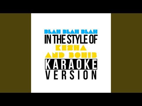 Blah Blah Blah (In The Style Of Ke$Ha & 3oh!3) (Karaoke Version)