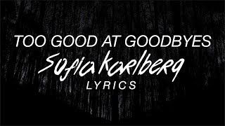 Too Good At Goodbyes - Sofia Karlberg Lyrics (Sam Smith Cover)