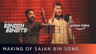 Making of Sajan Bin Song | Bandish Bandits | Shankar Ehsaan Loy | Jonita Gandhi, Shivam Mahadevan