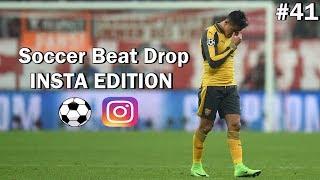Soccer Beat Drop Vines #41 (Instagram Edition) - SoccerKingTV
