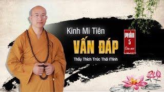 Danh - Kinh Mi Tiên Vấn Đáp Câu 01 | Thầy Thích Trúc Thái Minh