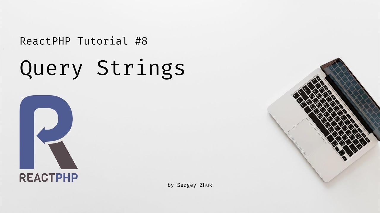 ReactPHP Tutorial #8: Query Strings