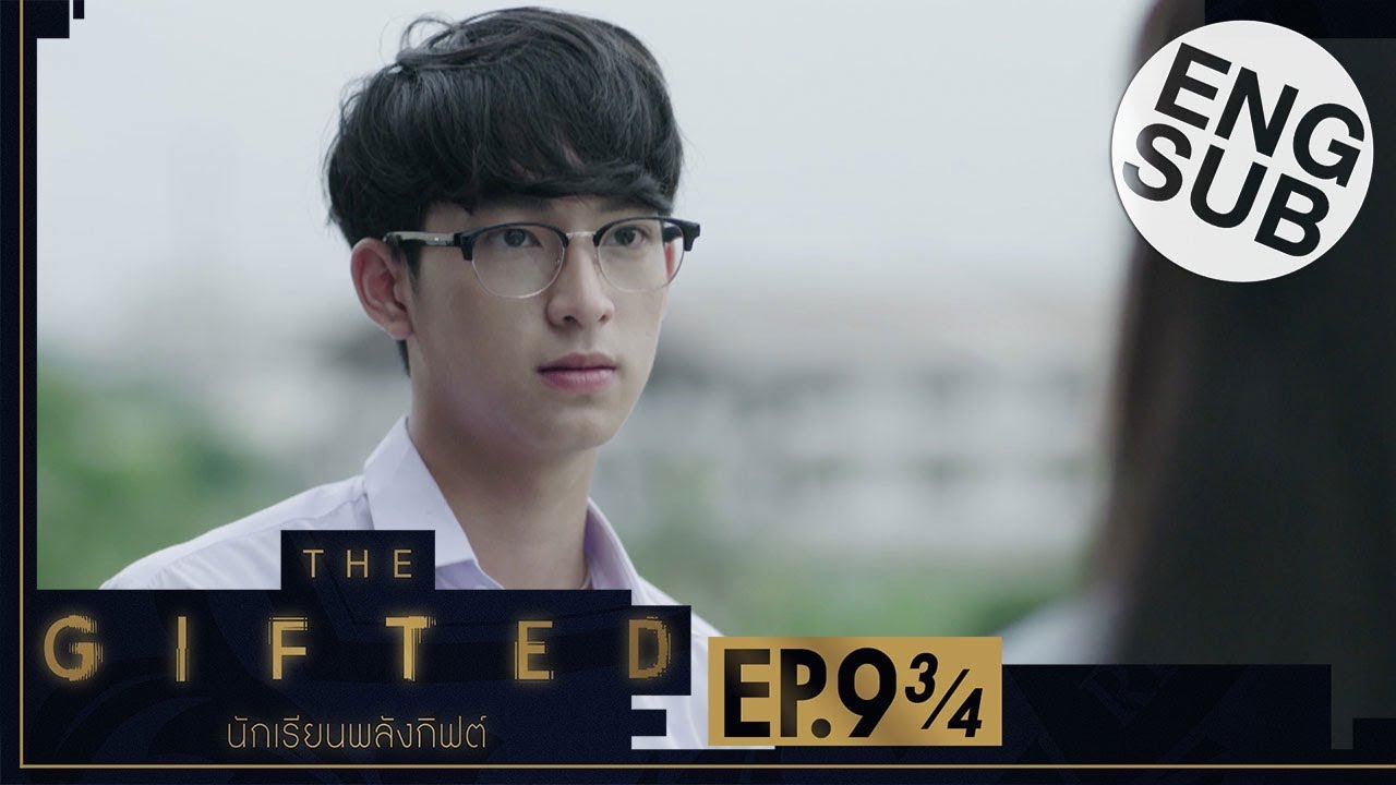 Download [Eng Sub] THE GIFTED นักเรียนพลังกิฟต์ | EP.9 [3/4]