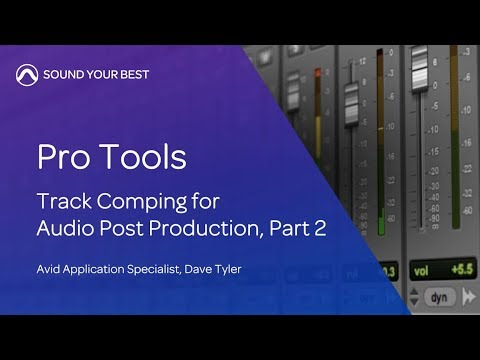 Pro Tools: Track Comping for Audio Post (part 2)