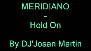 MERIDIANO - HOLD ON by DJ