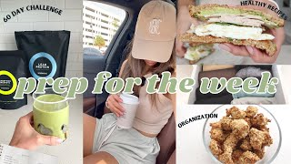 PREP FOR THE WEEK  meal plan, organization, healthy chicken nugget recipe + 60 day challenge