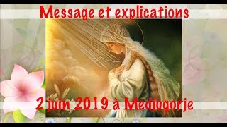 MESSAGE ET EXPLICATIONS DU 2 JUIN 2019 A MEDJUGORJE