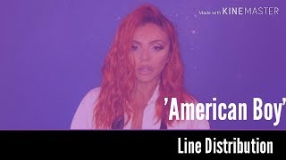 [RE.UPLOAD] Little Mix - American Boy (Line Distribution)
