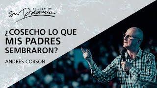 ¿Cosecho lo que mis padres sembraron? - Andrés Corson - 8 Noviembre 2017